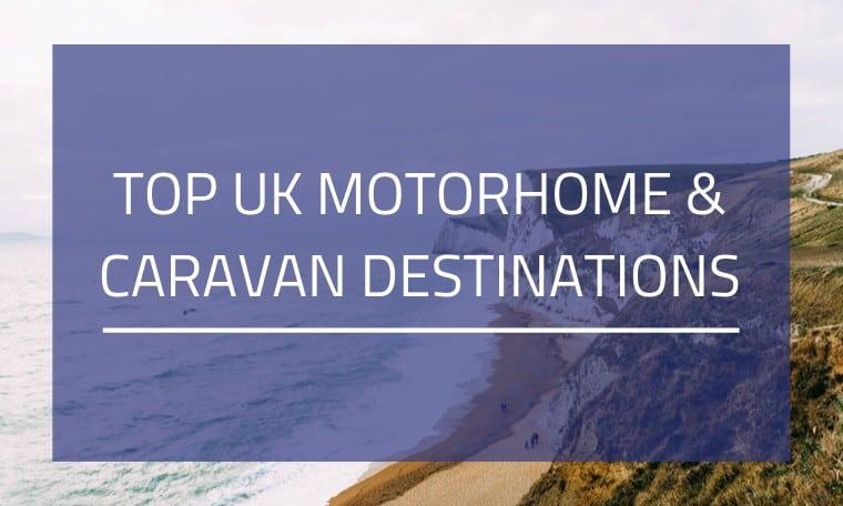 Top Motorhome & Caravan Destinations in the UK featured image