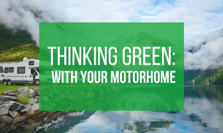 Thinking green with your motorhome tips