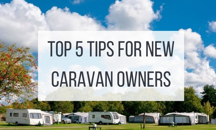 Top 5 tips for new caravan owners featured image
