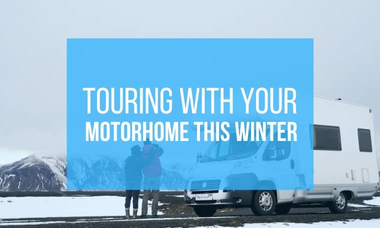 Tips on touring with your motorhome this winter